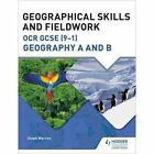 Geographical Skills and Fieldwork for OCR GCSE (9-1) Geography A and B by Steph Warren (Paperback, 2017)