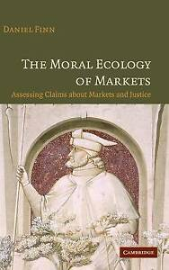 The-Moral-Ecology-of-Markets-Assessing-Claims-a-Finn-Daniel-New