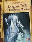 A Field Guide to Dragons, Trolls, and Other Dangerous Monsters by A J Sautter (Paperback, 2014)