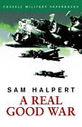 A Real Good War by Sam Halpert (Paperback, 2001)
