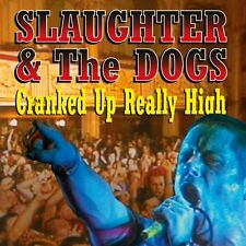 SLAUGHTER AND THE DOGS - Cranked Up Really High. New CD + sealed ** NEW **