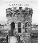 Dark Spaces: Montana's Historic Penitentiary at Deer Lodge by Ellen Baumler (Paperback, 2008)