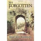 Not Forgotten by Lesley Ann Anderson (Paperback, 2015)