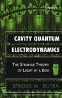 Cavity Quantum Electrodynamics: The Strange Theory of Light in a Box by Sergio M. Dutra (Hardback, 2005)