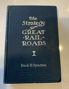 The-Strategy-of-Great-Railroads-Frank-Spearman-1904-w-maps-Great-Cond