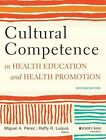 Cultural Competence in Health Education and Health Promotion by Raffy R. Luquis, Miguel A. Perez (Paperback, 2014)