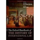 The Oxford Handbook of the History of International Law by Oxford University Press (Paperback, 2014)