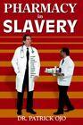 Pharmacy in Slavery 9781420869804 by Patrick Ojo Book