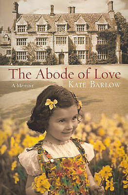 The Abode of Love by Kate Barlow (Paperback, 2006)
