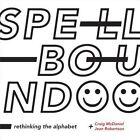 Spellbound: Rethinking the Alphabet by Jean Robertson, Craig McDaniel (Paperback, 2016)
