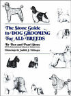 The Stone Guide to Dog Grooming for All Breeds by Ben Stone, Pearl Stone (Hardback, 1981)