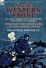 At the Western Front: Two Classic Accounts of the First World War by an American Correspondent-At the Front with Three Armies & France Bears by Granville Fortescue (Hardback, 2013)