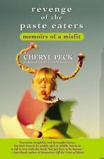 Revenge of the Paste Eaters : Memoirs of a Misfit by Cheryl Peck (2005,...