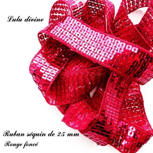vendu au mètre Ruban Galon séquin paillette de 25 mm Rouge foncé
