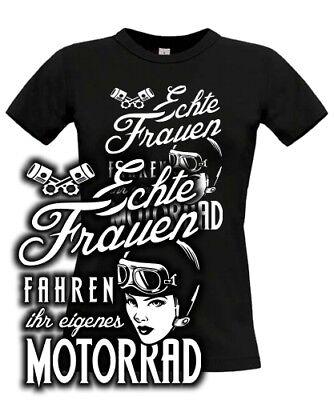 T-Shirt Bikerin Spruch ECHTE FRAUEN FAHREN IHR EIGENES