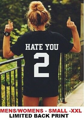 HATE YOU 2 T SHIRT DOPE LOVE SWAG TUMBLR HIPSTER FASHION RUDE PUNK FUNNY GIFT