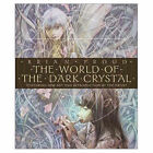 The World of  the Dark Crystal : Featuring New Art and Introduction by the Artist by Brian Froud, J.J. Llewellyn (Hardback, 2003)
