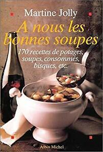 A Nous Les Bonnes Soupes Cuisine - Gastronomie - Vin French Edition