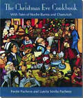 The Christmas Eve Cookbook: With Tales of Nochebuena and Chanukah by Ferdie Pacheco, Luisita Sevilla Pacheco (Hardback, 1998)