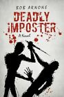 Deadly Imposter 9781450205696 by Bob Arnone Hardback