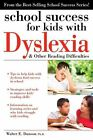 School Success for Kids With Dyslexia & Other Reading Difficulties 9781593639624