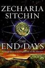The Earth Chronicles: The End of Days : Armageddon and Prophecies of the Return Bk. 8 by Zecharia Sitchin (2007, Hardcover)