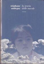 2009: STEPHANE AUDEGUY - LA TEORIA DELLE NUVOLE - FAZI EDITORE - PRIMA EDIZIONE