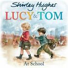 Lucy and Tom at School by Shirley Hughes (Paperback, 2016)
