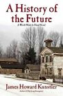 A History of the Future: A World Made by Hand Novel by James Howard Kunstler (Hardback, 2014)