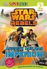 SUPERLESER! Star Wars Rebels™. Angriff auf das Imperium von David Fentiman (2016, Gebundene Ausgabe)
