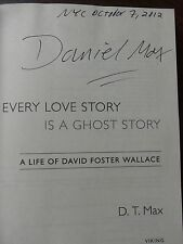 "Every Love Story Is a Ghost Story D. T. Max ""SIGNED DATED NYC"" 2012 HB 1ST/1ST"