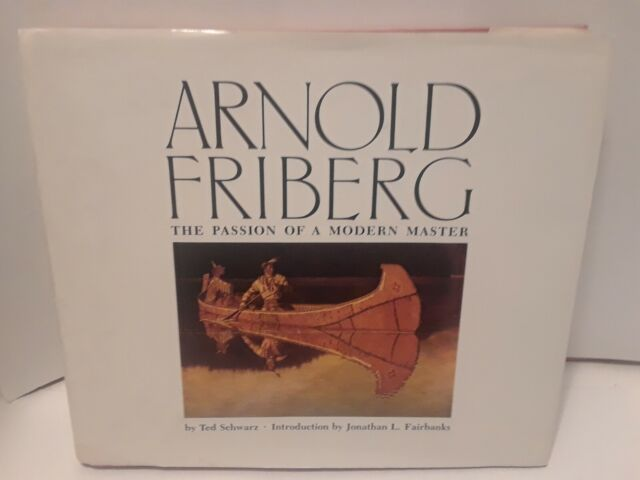 Arnold Friberg : The Passion of a Modern Master by Ted Schwarz (1985, Hardcover)