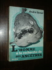 L'HOMME A LA RECHERCHE DES SES ANCÊTRES - A. Senet 1954 - Paléontologie