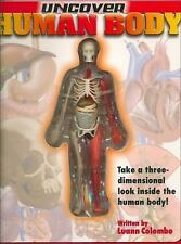 Uncover Bks.: The Human Body : Take a Three-Dimensional Look Inside the Human
