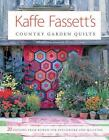 Kaffe Fassett's Country Garden Quilts : 20 Designs from Rowan for Patchwork and Quilting by Kaffe Fassett (2008, Paperback)