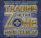 Trading in the Zone: Master the Market with Confidence, Discipline and a Winning Attitude by Mark Douglas (CD-Audio)