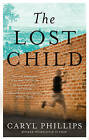 The Lost Child by Caryl Phillips (Paperback, 2015)