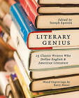 Literary Genius: 25 Classic Writers Who Define English and American Literature by Haus Publishing Limited (Paperback, 2009)