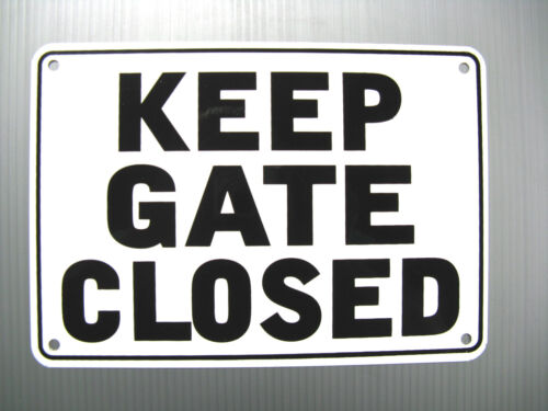 "HEAVY DUTY METAL /""KEEP GATE CLOSED/"" 10/"" x 7/"" WARNING SIGN"