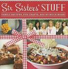 Six Sisters' Stuff: Family Recipes, Fun Crafts, and So Much More! by Six Sisters' Stuff (Paperback / softback, 2013)