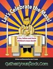 Let's Celebrate the Mass!: A Fun, Follow-And-Learn Children's Mass Book! by John T Stobb (Paperback / softback, 2014)