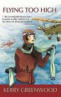 Flying Too High by Kerry Greenwood (Paperback, 2010)
