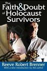The Faith & Doubt of Holocaust Survivors by Reeve Robert Brenner (Paperback, 2014)