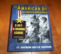 The American Gi In Europe World War Ii D-day Storming Ashore Wwii Dday Army Book