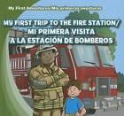 My First Trip to the Fire Station/Mi Primera Visita a la Estacion de Bomberos by Katie Kawa (Hardback, 2012)
