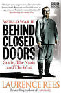 World War Two: Behind Closed Doors: Stalin, the Nazis and the West by Laurence Rees (Paperback, 2009)
