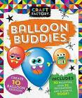 Craft Factory Balloon Buddies: Create Fun Balloon Friends! by Parragon Books Ltd (Paperback / softback, 2016)