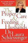 Proper Care and Feeding of Hus by Dr  Laura Schlessinger (Paperback, 2006)