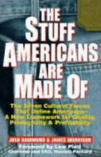 The Stuff Americans Are Made of: The Seven Cultural Forces That Define America..
