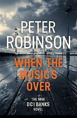 1 of 1 - When the Music's Over: DCI Banks 23 by Peter Robinson (Paperback, 2016)
